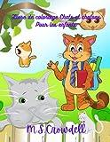 Livre de coloriage chats et chatons pour enfants: Des dessins simples et amusants, pour les enfants de 2 à 8 ans, des livres de chats pour enfants, des chats et des chatons mignons et étonnants.