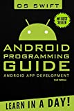 Android: App Development & Programming Guide: Learn In A Day! - Os Swift