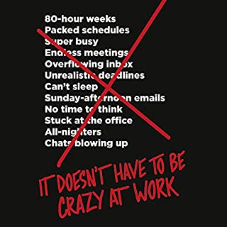 It Doesn't Have to Be Crazy at Work                   Autor:                                                                                                                                 Jason Fried,                                                                                        David Heinemeier Hansson                               Sprecher:                                                                                                                                 Eileen Stevens                      Spieldauer: 3 Std. und 18 Min.     66 Bewertungen     Gesamt 4,5