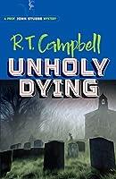 Unholy Dying: A Prof. John Stubbs Mystery (Prof John Stubbs Mystery)