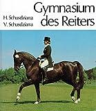 Gymnasium des Reiters - Heinrich Schusdziarra