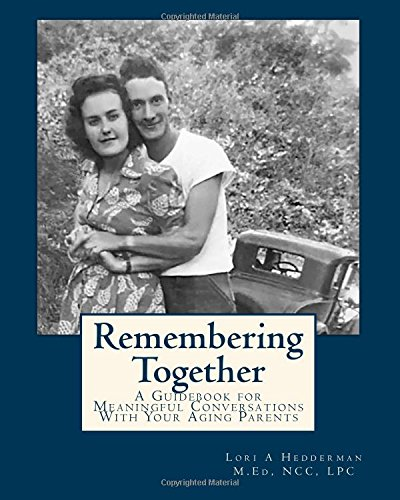Remembering Together: A Guidebook for Meaningful Conversations with Your Aging Parents