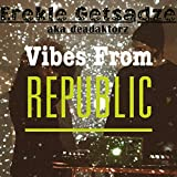 Vibes from Republic