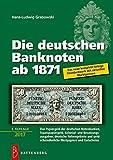 Die deutschen Banknoten ab 1871: Komplett farbiger Bewertungskatalog mit Marktpreisen