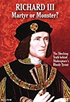 Richard III: Martyr Or Monster [DVD] [Import]