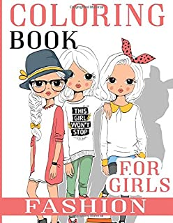 Fashion Coloring Book For Girls: Over 300 Fun Coloring Pages For Girls and Kids With Gorgeous Beauty Fashion Style & Other Cute Designs