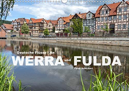Deutsche Flüsse - An Werra und Fulda (Wandkalender 2021 DIN A3 quer)
