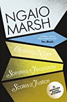 Opening Night / Spinsters in Jeopardy / Scales of Justice (The Ngaio Marsh Collection)
