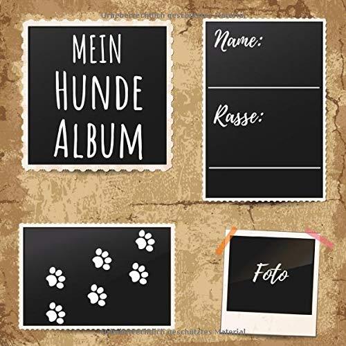 Mein Hunde Album: ein tolles Foto- und Erinnerungsalbum für alle Hunde-Freunde - eine tolle Geschenkidee für alle Hunde-Liebhaber - 110 Seiten 21cm x ... Soft Cover-Design zum aufkleben eines Fotos