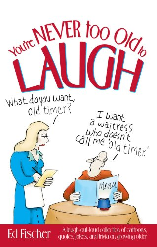 You're Never too Old to Laugh Paperback