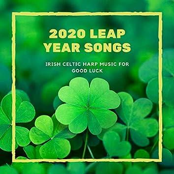 2020 Leap Year Songs: Irish Celtic Harp Music for Good Luck