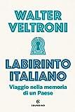 Labirinto italiano. Viaggio nella memoria di un Paese