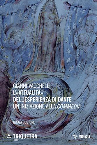 L'«attualità» dell'esperienza di Dante: Un'iniziazione alla Commedia (Italian Edition)