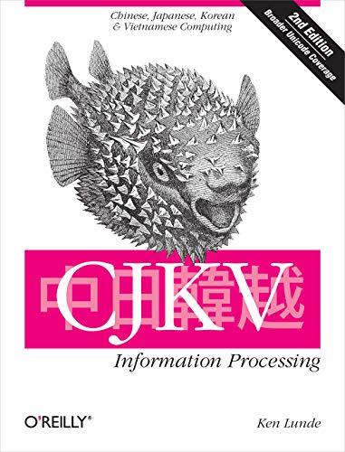 CJKV Information Processing: Chinese, Japanese, Korean, and Vietnamese Computingの詳細を見る