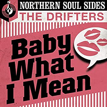 Baby What I Mean: Northern Soul Sides