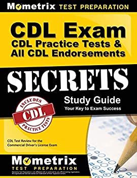 CDL Exam Secrets - CDL Practice Tests & All CDL Endorsements Study Guide  CDL Test Review for the Commercial Driver s License Exam