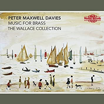 Maxwell Davies: Music for Brass