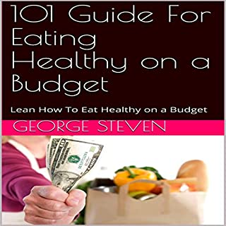 101 Guide for Eating Healthy on a Budget cover art