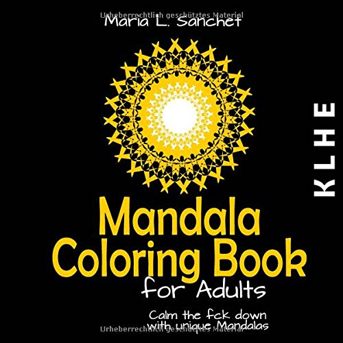 Mandala Coloring Book for Adults: Calm the fck down with unique Mandalas