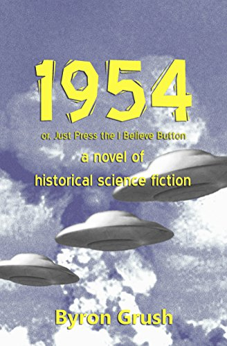 1954: or, Just Press the I Believe Button (English Edition)