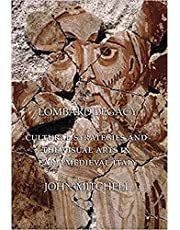 Lombard Legacy: Cultural Strategies and the Visual Arts in Early Medieval Italy