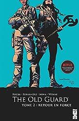 The Old Guard - Tome 02 - Retour en force de Greg Rucka