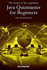 The answers of the assignments of Java quizmaster for beginners: The work book Paperback