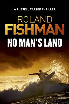No Man's Land - A Russell Carter Thriller by [Roland Fishman, Elizabeth Cowell]