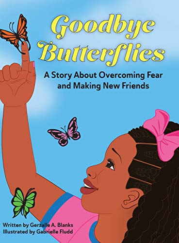Goodbye Butterflies: A Story About Overcoming Fear and Making New Friends