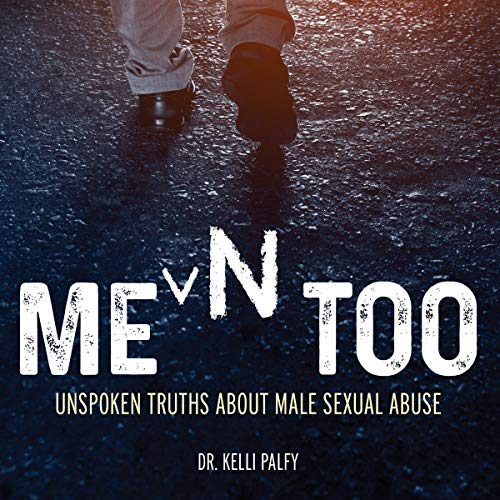 Men Too: Unspoken Truths About Male Sexual Abuse cover art