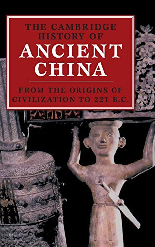 Compare Textbook Prices for The Cambridge History of Ancient China: From the Origins of Civilization to 221 BC First Edition Edition ISBN 9780521470308 by Loewe, Michael,Shaughnessy, Edward L.
