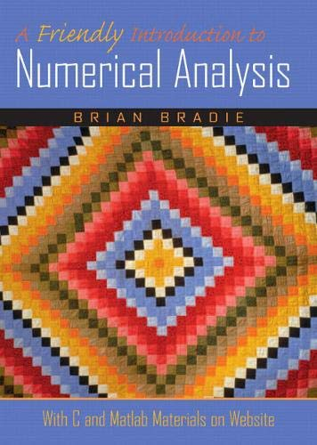 Compare Textbook Prices for A Friendly Introduction to Numerical Analysis 1 Edition ISBN 9780130130549 by Bradie, Brian