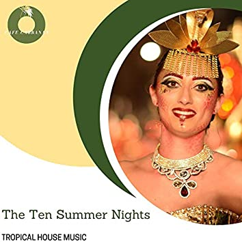 The Ten Summer Nights - Tropical House Music