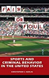 Fair or Foul: Sports and Criminal Behavior in the United Sta