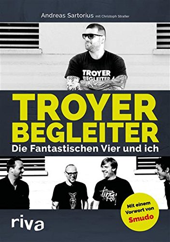 Troyer Begleiter: Die Fantastischen Vier und ich