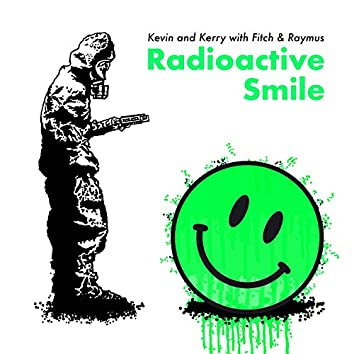 Radioactive Smile