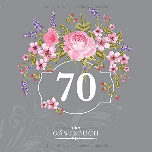 70 Gästebuch: Zur Feier des 70. Geburtstags | Als liebevolle Geschenkidee von Freunden und...