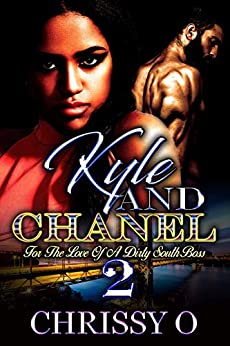 Kyle And Chanel For The Love Of A Dirty South Boss 2 by [Chrissy O]