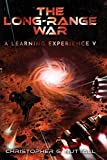 The Long-Range War (A Learning Experience) (Volume 5)