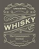 Whisky: The Connoisseur's Journal (PRATIQUE - LANGUE ANGLAISE)