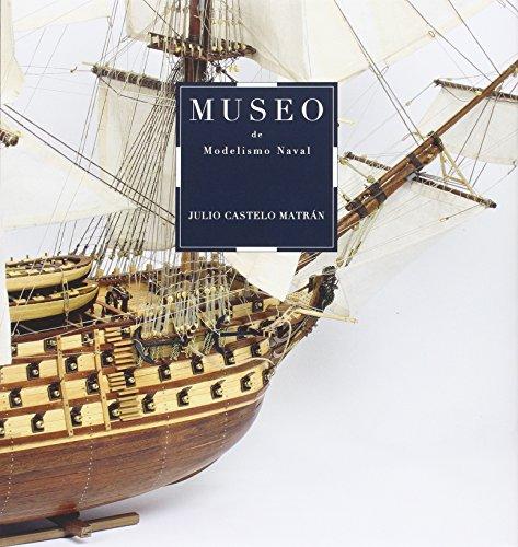 Museo de Modelismo Naval Julio Castelo Matrán (CATALOGO DE