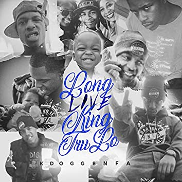 Long Live King TruLo