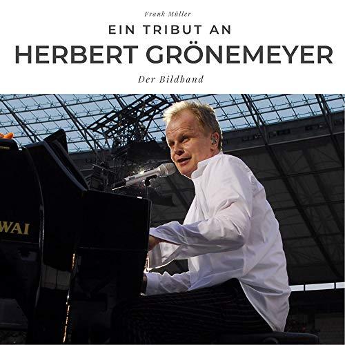 Ein Tribut an Herbert Grönemeyer: Der Bildband
