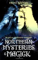 Northern Mysteries and Magick: Runes & Feminine Powers by Freya Aswynn(2002-04-08)