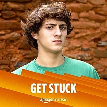 Get Stuck