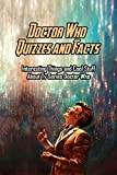 Doctor Who Quizzes and Facts: Interesting Things and Cool Stuff About Tv Series Doctor Who: Doctor Who Trivia (English Edition)