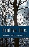Familien. Ehre.: Ein Wardenburgkrimi mit Christa Hemmen (Morde zwischen Geest und Meer)
