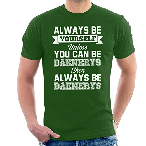 Always Be Yourself Unless You Can Be Daenerys Game Of Thrones T-shirt voor heren