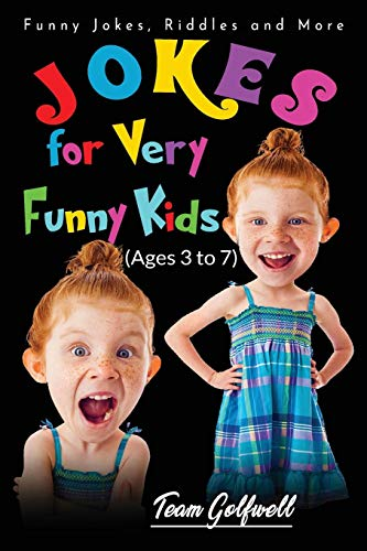 Jokes for Very Funny Kids (Ages 3 to 7): Funny Jokes, Riddles and More