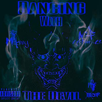 Dancing With The Devil (feat. PGF Heem B.)